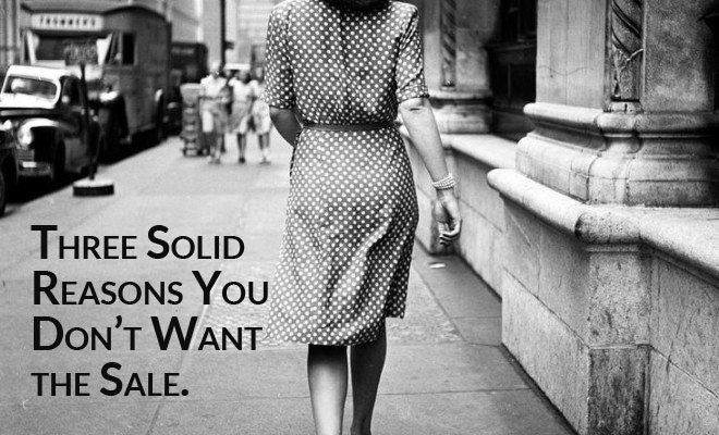 Why You Should Walk Away from The Sale